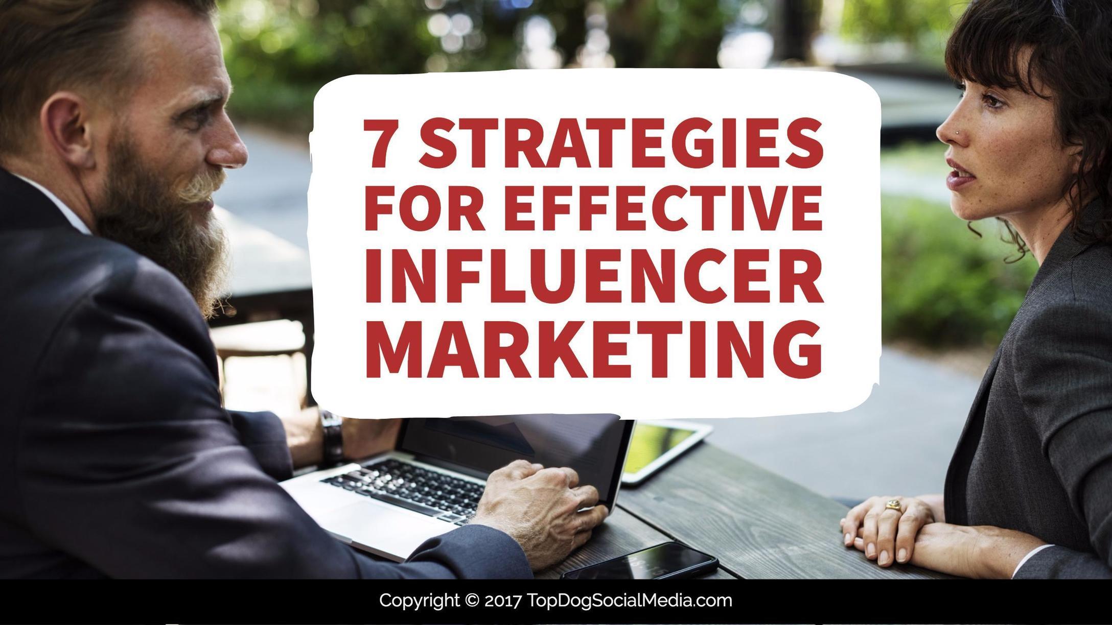 7 Strategies for Effective Influencer Marketing