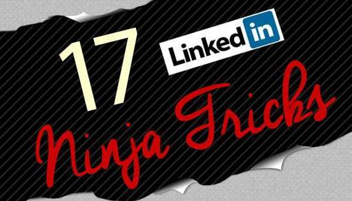 LinkedIn Tips: 17 LinkedIn Ninja Tricks