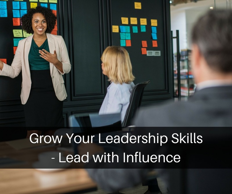 Grow Your Leadership Skills – Lead with Influence
