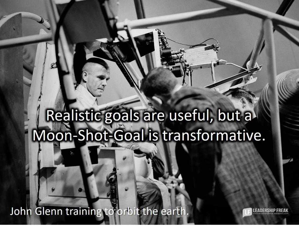 Moon Shot Goals