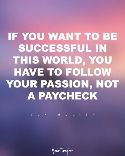60 Totally Inspiring Quotes To Help You Find Your Dream Job Cool Inspiring Quotes