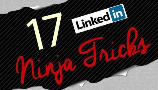 LinkedIn Tips: 17 LinkedIn Ninja Tricks