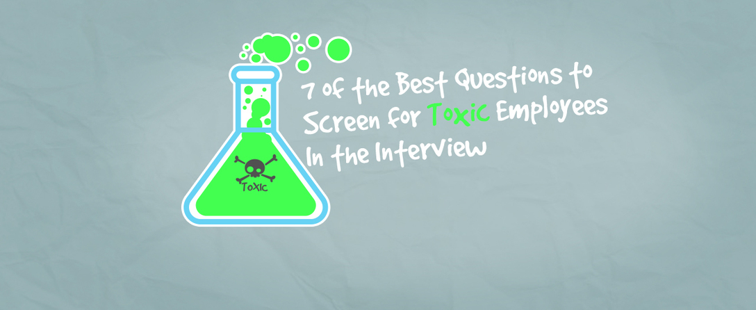 7 Interview Questions to Screen Toxic Employees – Spark Hire