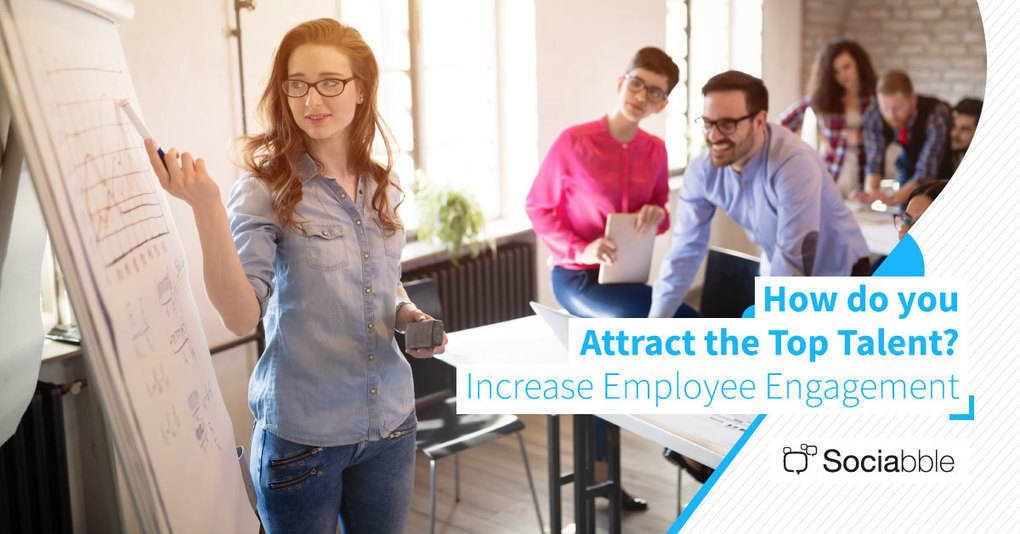How do You Attract the Top Talent? Increase Employee Engagement.