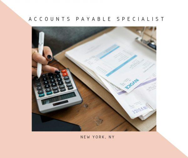 Accounts Payable Specialist – New York, NY