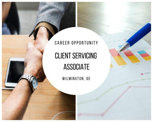 Client Service Associate / CSA / Wealth Management Associate- Wilmington, DE