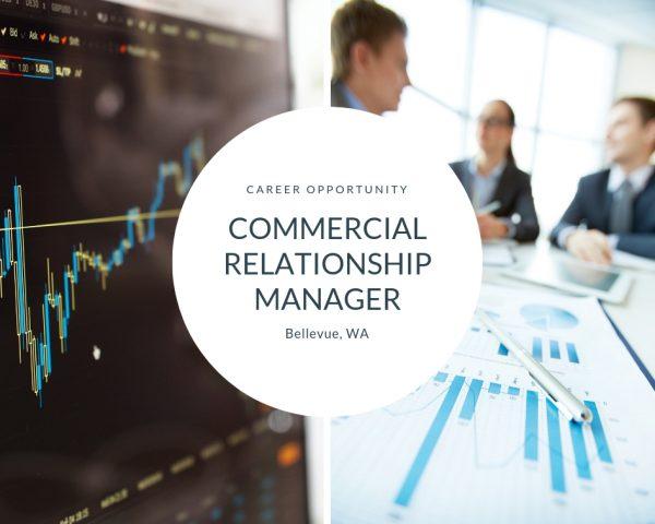 Senior Commercial Relationship Manager – Commercial Lender – Bellevue, WA