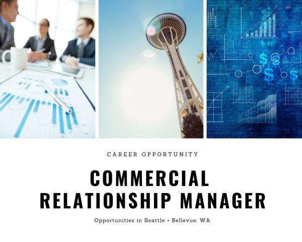 Senior Commercial Relationship Manager – Commercial Lender – Seattle, WA