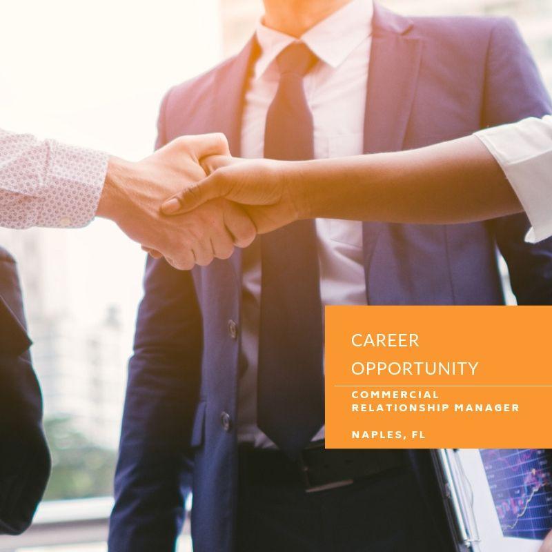 Commercial Relationship Manager – Commercial Lender- Naples, Florida