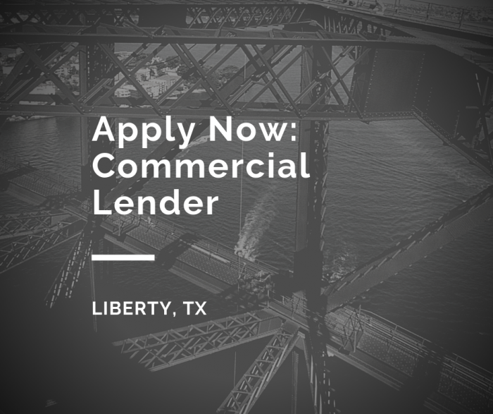 Commercial Lender- Southeast Houston, TX Liberty, TX