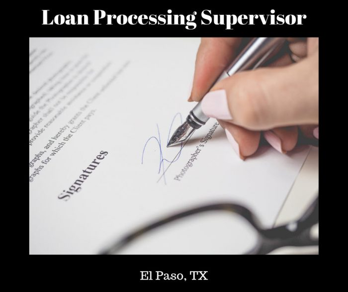 Residential Loan Processing Supervisor- El Paso, TX