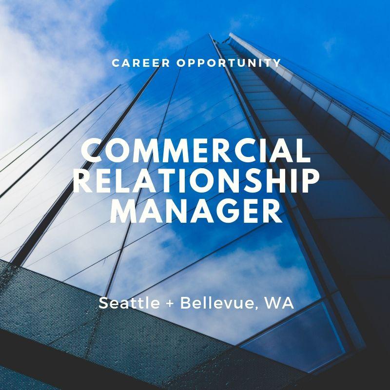 Senior Commercial Relationship Manager – Commercial Lender- Bellevue, WA