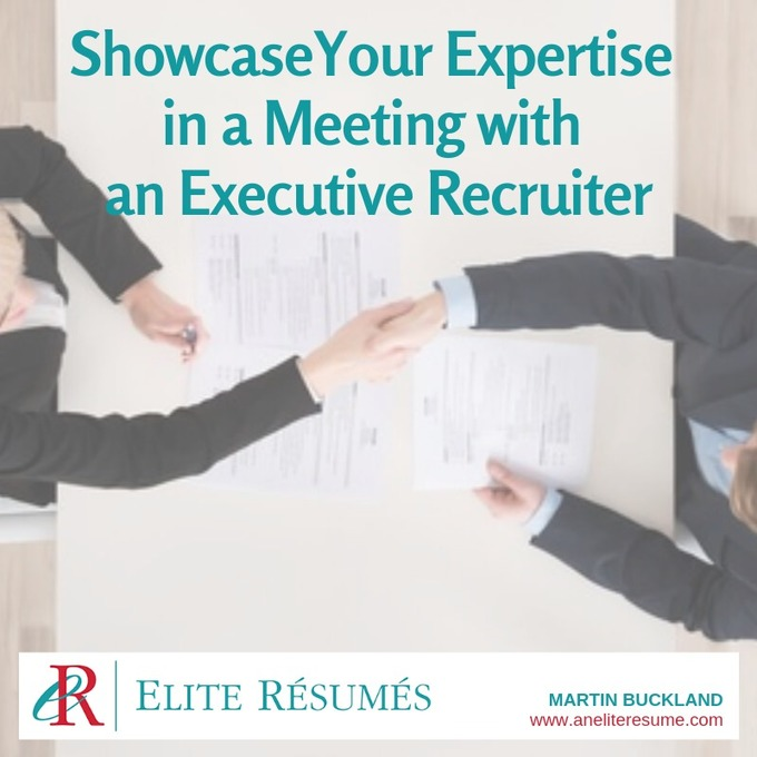 Showcase Your Expertise in a Meeting with an Executive Recruiter