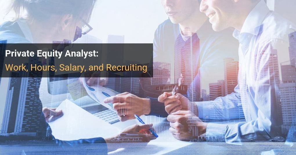 Private Equity Analyst: Salary, Job, Hours, and Recruiting