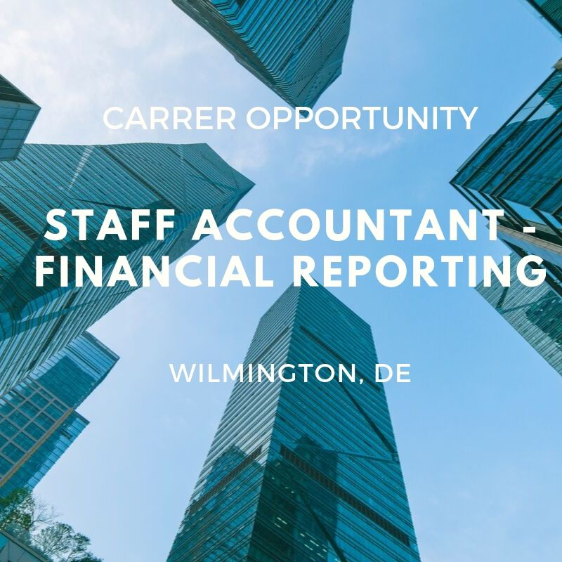 Senior Staff Accountant – Financial Reporting -Wilmington, Delaware