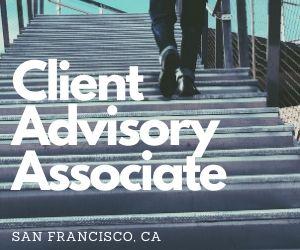 Client Advisory Associate – San Francisco, CA