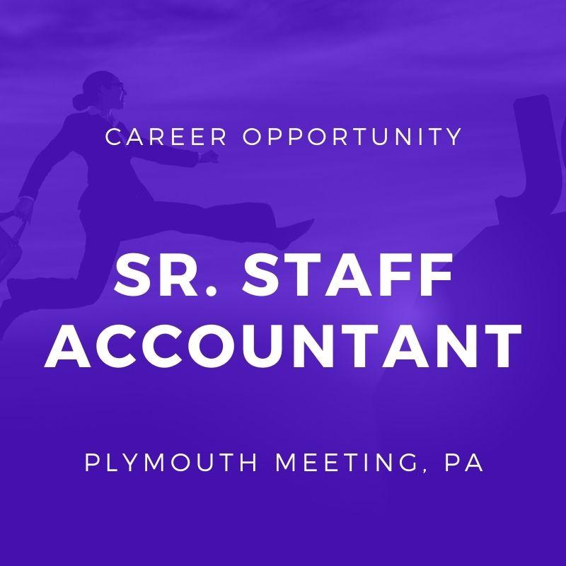 Senior Staff Accountant – Financial Reporting – Plymouth Meeting, PA