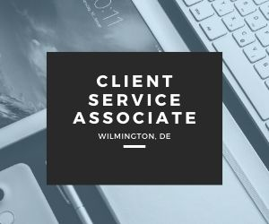 Client Service Associate, Investment Management – Wilmington, DE (Located outside of the City).