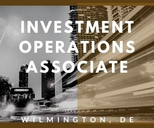 Investment Operations Associate – Wilmington, DE