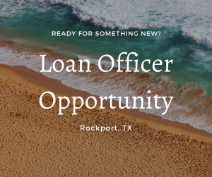 Loan Officer  – Rockport, TX
