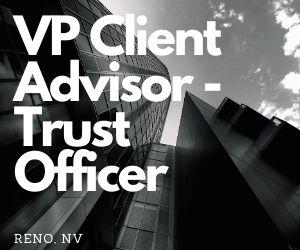 Client Advisor – Trust Officer, VP – Reno, NV