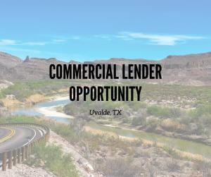 Commercial Lender – Uvalde, TX