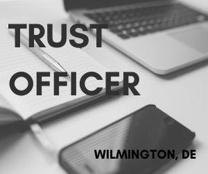 Trust Officer - Wilmington, DE
