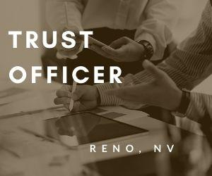 Trust Officer – Reno, NV