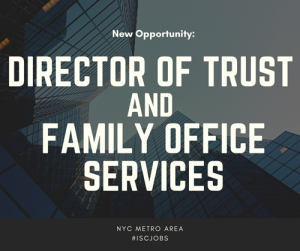 Director of Trust and Family Office Services New York, NY