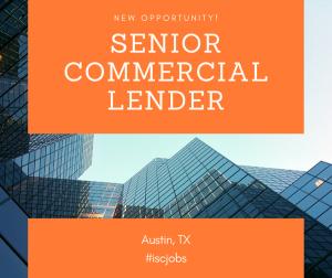 Senior Commercial Lender – Austin, TX