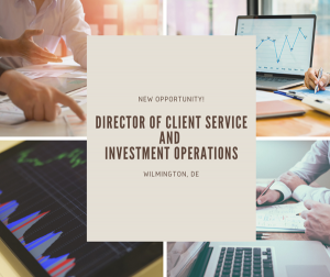 Senior Vice President/Director of Client Service and Investment Operations – Wilmington, DE