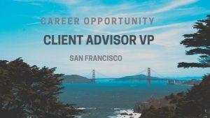 Client Advisor, VP – San Francisco, CA
