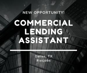 Commercial Lending Assistant - Dallas, TX