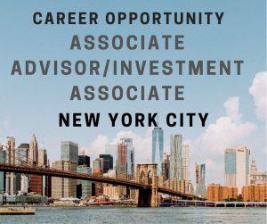 Associate Advisor/Investment Associate – New York City, NY