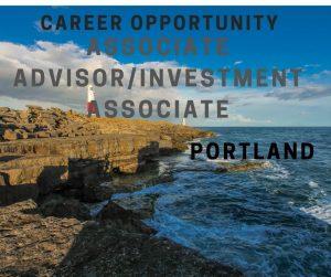 Associate Advisor/Investment Associate – Portland, OR