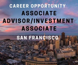 Associate Advisor/Investment Associate – San Francisco, CA