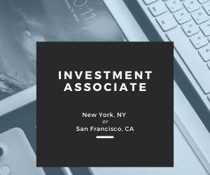 Investment Associate – San Francisco, CA
