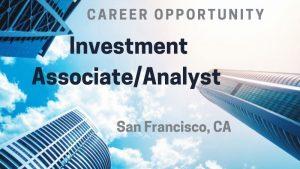 Investment Associate/Analyst – San Francisco, CA