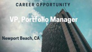 VP, Portfolio Manager – Newport Beach, CA